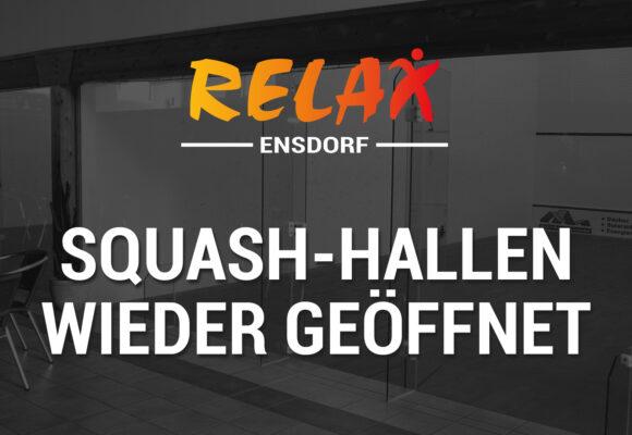 Squash-Hallen wieder geöffnet!